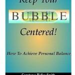 Keep Your Bubble Centered