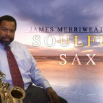 James Merriweather Soulful Sax
